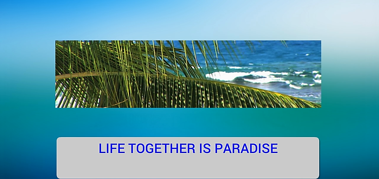 Life Together Is Paradise